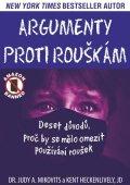 Mikovits Judy A., Heckenlively Kent,: Argumenty proti rouškám - Deset důvodů, proč by se mělo omezit používání ro