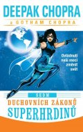 Chopra Deepak, Chopra Gotham: Sedm duchovních zákonů superhrdinů - Ovládnutí naší moci změnit svět