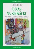 Jilík Jiří: U nás na Slovácku - Od opice k člověku a zase zpátky