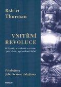 Thurman Robert: Vnitřní revoluce - O životě, o svobodě a o tom, jak získat opravdové štěstí