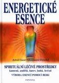 Feuser Astrid: Energetické esence - Spirituální léčivé prostředky