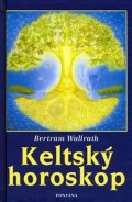 Wallrath Bertram: Keltský horoskop