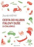 Kašpar Zbyněk: Cesta do hlubin Italovy duše (a žaludku)