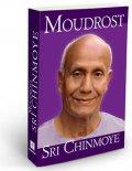 Chinmoy Sri: Moudrost Sri Chinmoye