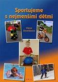 Dvořáková Hana: Sportujeme s nejmenšími dětmi