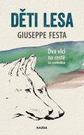 Festa Giuseppe: Děti lesa - Dva vlci na cestě za svobodou