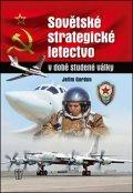 Gordon Jefim: Sovětské strategické letectvo v době Studené války