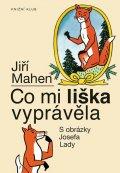Mahen Jiří, Lada Josef: Co mi liška vyprávěla