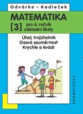 Odvárko Oldřich, Kadleček Jiří: Matematika pro 6. roč. ZŠ - 3.díl (Úhel, trojúhleník; osová souměrnost; kry