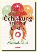Chia Mantak: Čchi-Kung - Železné košile