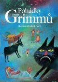 Grimmovi Jacob a Wilhelm: Pohádky bratří Grimmů