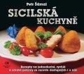 Šámal Petr: Sicilská kuchyně - Recepty na jednoduché, rychlé a zdravé pokrmy ze surovin