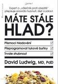 """Ludwig David: Máte stále hlad? - Expert a """"válečník proti obezitě"""" přepisuje pravidla hub"""