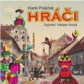 Poláček Karel: Hráči - CD