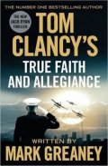 Greaney Mark: Tom Clancy´s True Faith And Allegiance