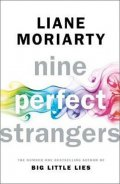 Moriarty Liane: Nine Perfect Strangers