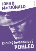 MacDonald John D.: Dlouhý levandulový pohled