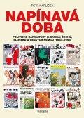 Karlíček Petr: Napínavá doba - Politické karikatury (a satira) Čechů, Slováků a českých Ně