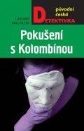 Macháček Lubomír: Pokušení s Kolombínou