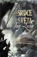 Lake Jay: Srdce světa - Moderní díla fantasy
