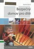 Gálová Radmila: Bezpečný domov pro dítě