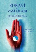 Siao-fan Cung, Liscum Gary: Zdraví ve vaší dlani - Čínská medicína
