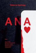 Santiago Roberto: Ana
