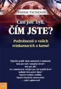 Tschenze Vadim: Čím jste byli, čím jste? - Podrobnosti o vašich reinkarmacích a karmě