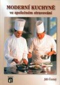 Černý Jiří: Moderní kuchyně ve společném stravování