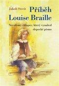 Streit Jakob: Příběh Louise Braille