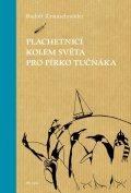 Krautschneider Rudolf: Plachetnicí kolem světa pro pírko tučňáka