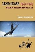 Kondratěnko Alexej I.: Lend-Lease 1941-1945: Velká vlastenecká lež