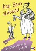 Karásková Kateřina, Bird Simon,: Kde ženy vládnou