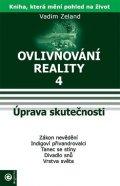 Zeland Vadim: Ovlivňování reality 4 - Úprava skutečnosti