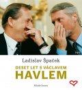 Špaček Ladislav: Deset let s Václavem Havlem - CDmp3