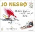 Nesbo Jo: Doktor Proktor a velká loupež zlata - CDmp3 (Čte David Novotný)
