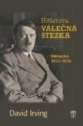 Irving David: Hitlerova válečná stezka - Německo 1933-1939
