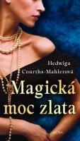 Mahlerová H. C.: Magická moc zlata
