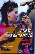 Hora Pavel: Aneta Langerová - netuctová hvězda