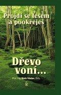 Erich Václav: Projdi se lesem a pookřeješ - Dřevo voní…