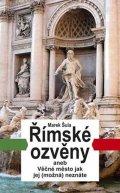 Šula Marek: Římské ozvěny aneb Věčné město jak jej (možná) neznáte