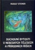 Steiner Rudolf: Duchovní bytosti v nebeských tělesech a přírodních říších