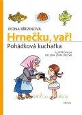 Březinová Ivona: Hrnečku, vař! - Pohádková kuchařka