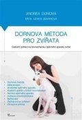 Dubová Andrea, Zemanová Lenka,: Dornova metoda pro zvířata - Celostní pohled na biomechaniku opěrného apará