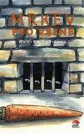 Petrlová Monika: Mrkev pro vězně