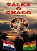 Echegaray Vicente: Válka o Chaco