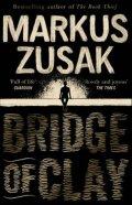 Zusak Markus: Bridge of Clay