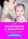 Behinová Markéta, Kaiserová Klára: Nová velká kniha o mateřství + CD