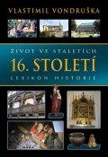 Vondruška Vlastimil: Život ve staletích - 16. století - Lexikon historie