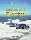 Dudek Stanislav, Bejček Václav,: Lockheed L-10 Electra - Historie významného typu letounu a jeho návrat na č